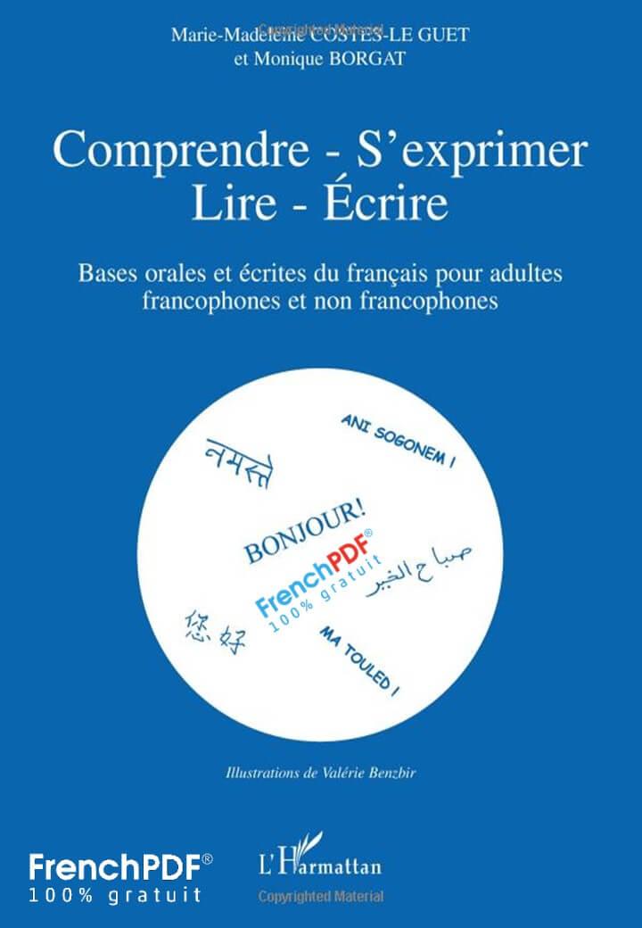 Livre complet pour apprendre le Français: Comprendre-S'exprimer-Lire-Ecrire 1