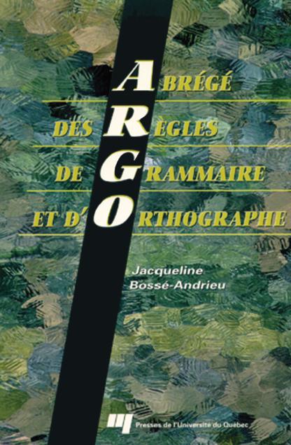 Abrégé des règles de grammaire et d'orthographe (ARGO) pdf gratuit 1