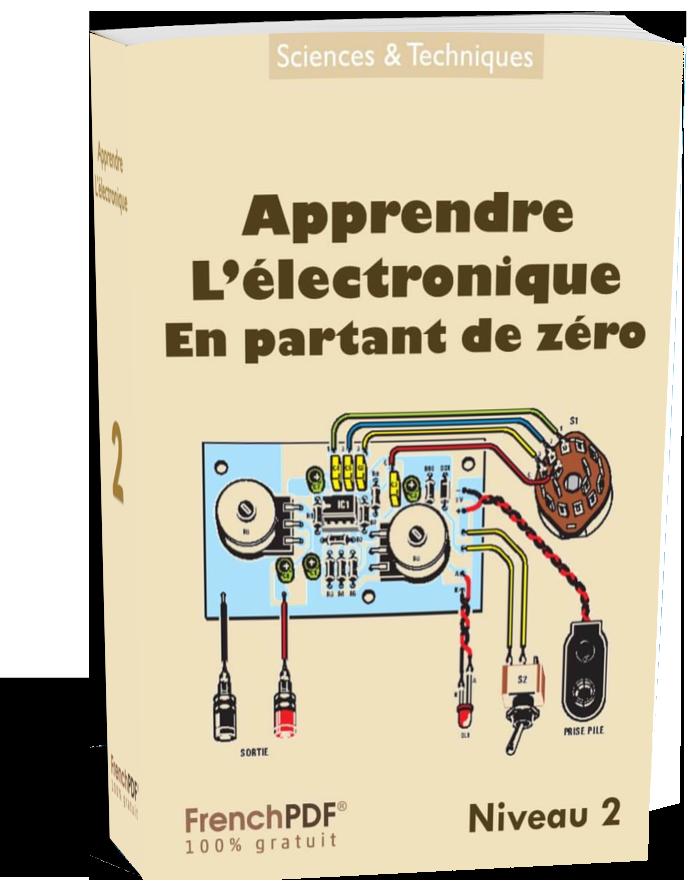 Apprendre L'électronique En Partant De Zéro Niveau 2 En PDF