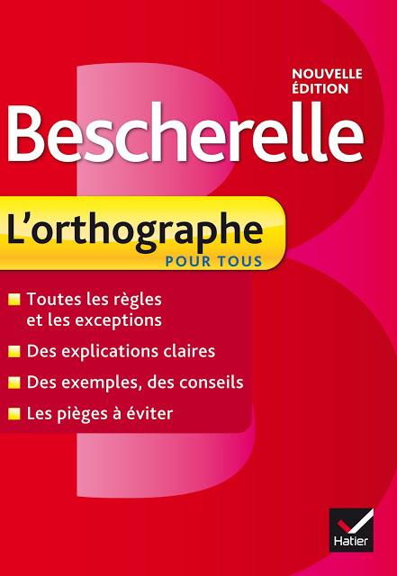 Bescherelle L'Orthographe pour tous Nouelle éditon