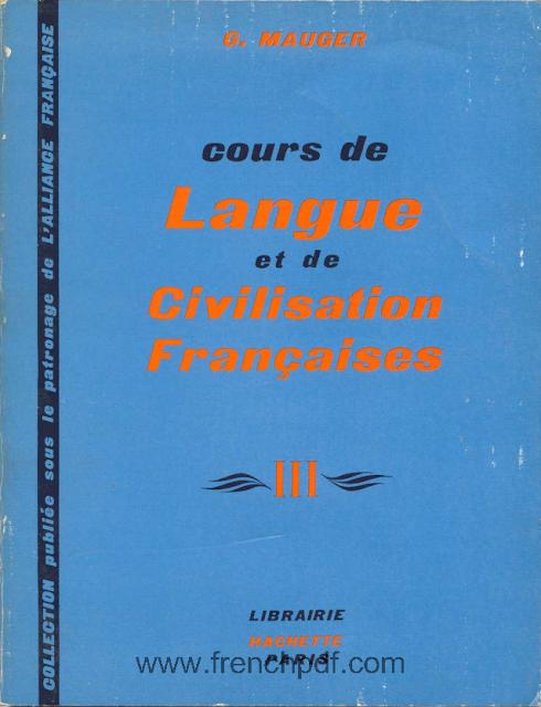 Cours de Langue et de Civilisation Françaises 3 pdf gratuit G. Mauger 1
