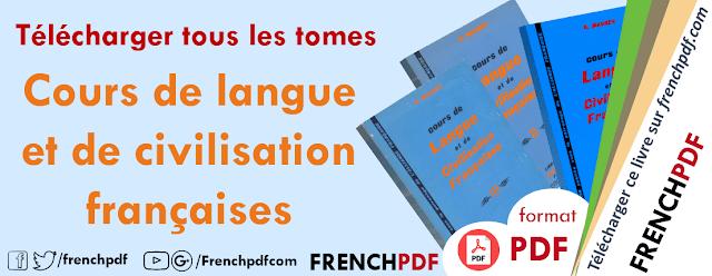 Télécharger tous les tomes de livre: Cours de langue et de civilisation françaises pdf 1