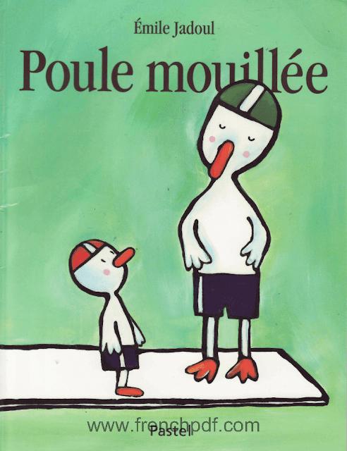 Conte pour enfant: Poule Mouillée par Emile Jadoul 1