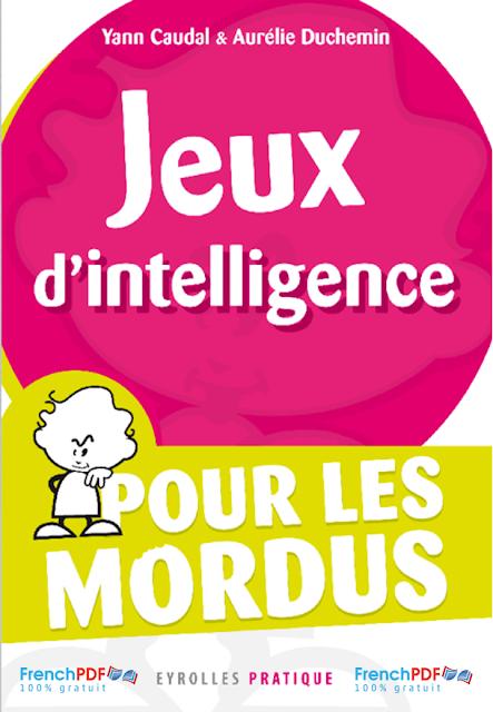 Jeux d'intelligence pour les mordus en PDF gratuit 2