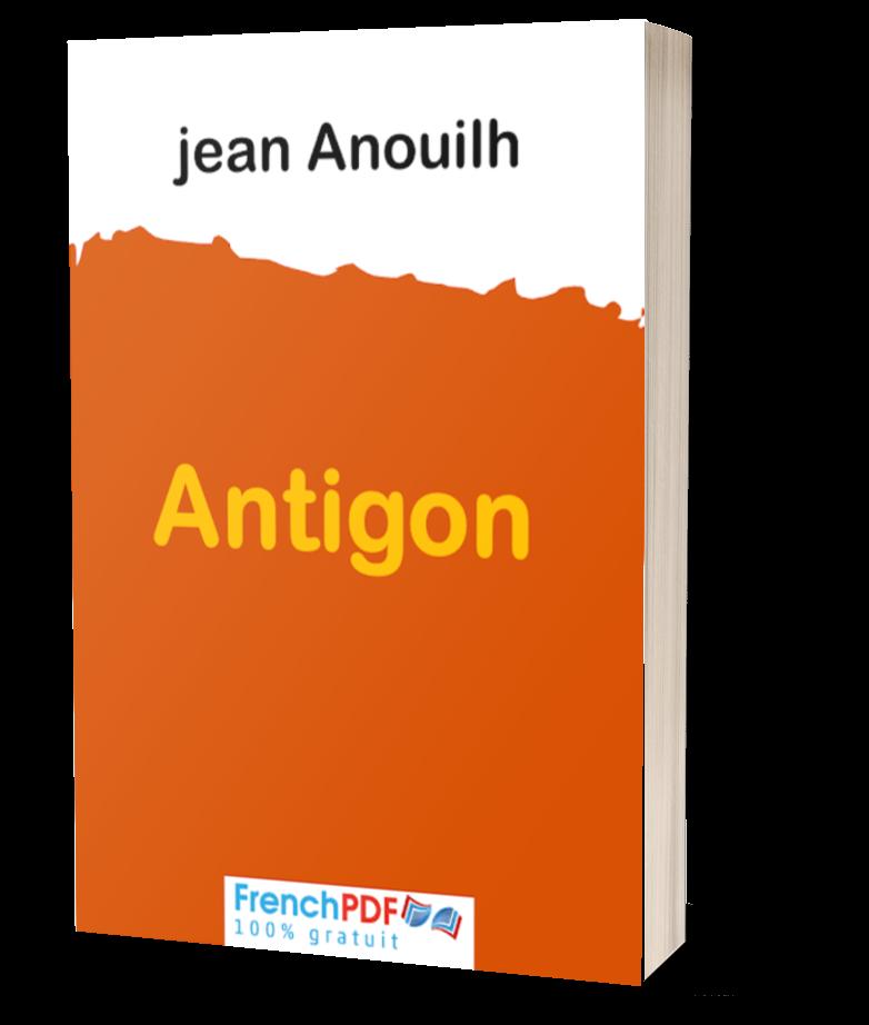 Antigone en PDF de Jean Anouilh + un petit résumé 1