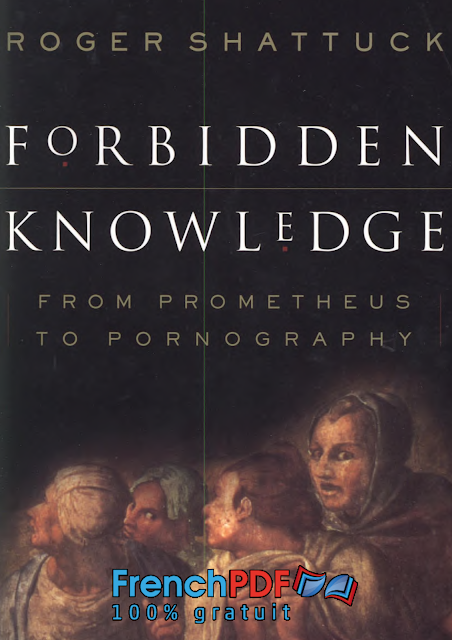 Forbidden Knowledge : From Prometheus to Pornography by Roger Shattuck PDF for FREE 1