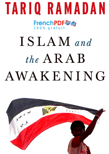 Islam and the Arab Awakening by Tariq Ramadan PDF for Free 1
