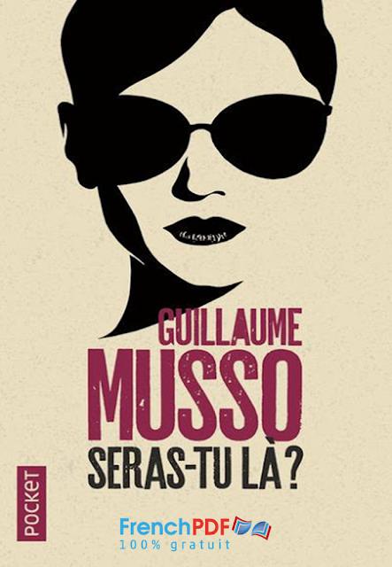 Roman: Seras-tu là? en pdf de Guillaume Musso à télécharger 1