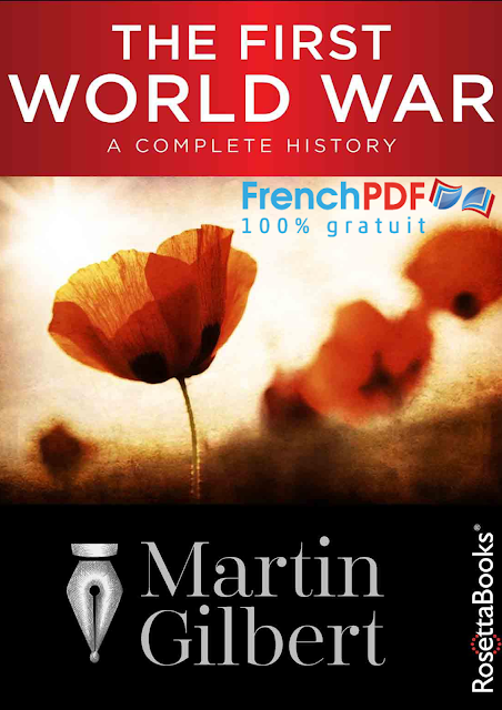 The First World War : A Complete History by Martin Gilbert PDF for Free 1