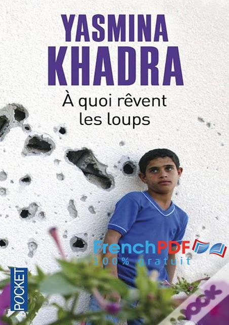 A quoi rêvent les loups par Yasmina Khadra PDF gratuit 1