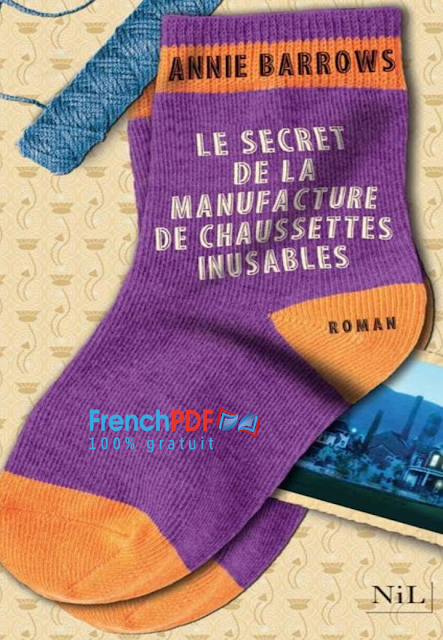 Le Secret de la manufacture de chaussettes inusables PDF