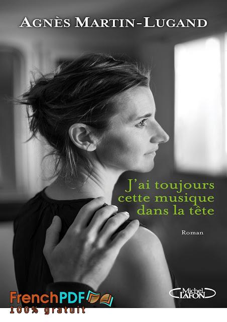 Roman : J'ai toujours cette musique dans la tête par Agnes Martin-lugand PDF Gratuit 1
