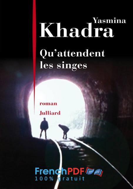 Roman: Qu'attendent Les Singes par Yasmina Khadra PDF Gratuit 1