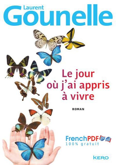 Roman: Le jour où jai appris à vivre de Laurent Gournelle PDF Gratuit 1