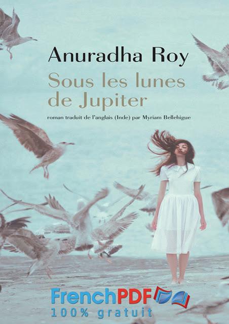 Sous les lunes de Jupiter de Anuradha Roy PDF Gratuit 1