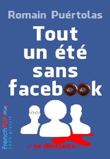 Tout un été sans Facebook de Romain Puértolas 2