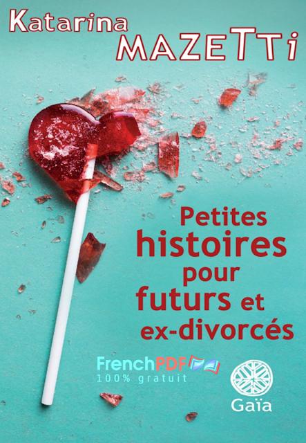 Roman: Petites histoires pour futurs et ex-divorcés de Katarina Mazetti 1
