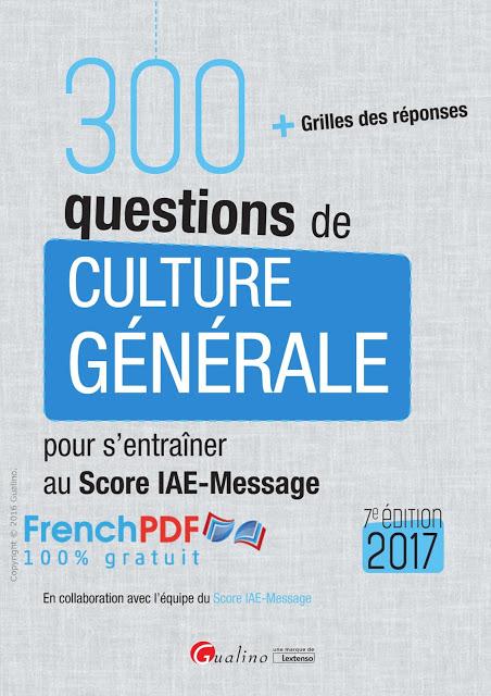 300 questions de Culture généralepour s'entraîner au score IAE-Message 1