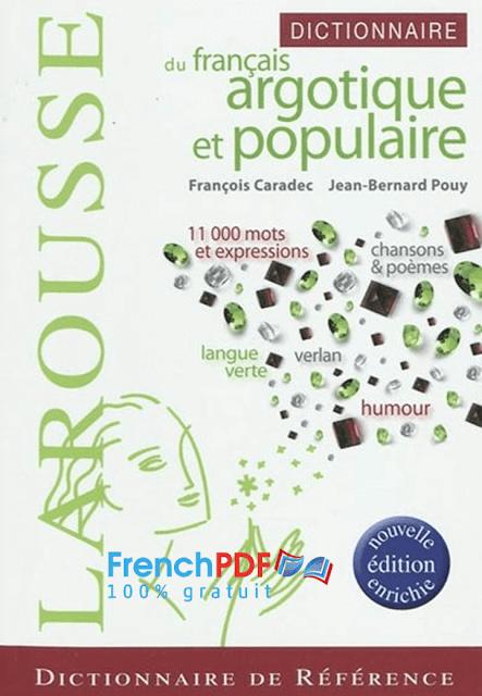 Dictionnaire du Français argotique et populaire 1