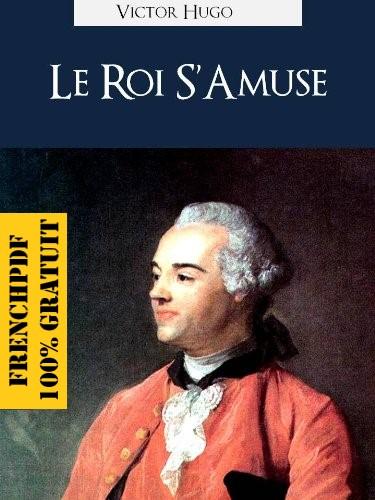 Livre numérique: Le roi s'amuse de Victor Hugo pdf 1