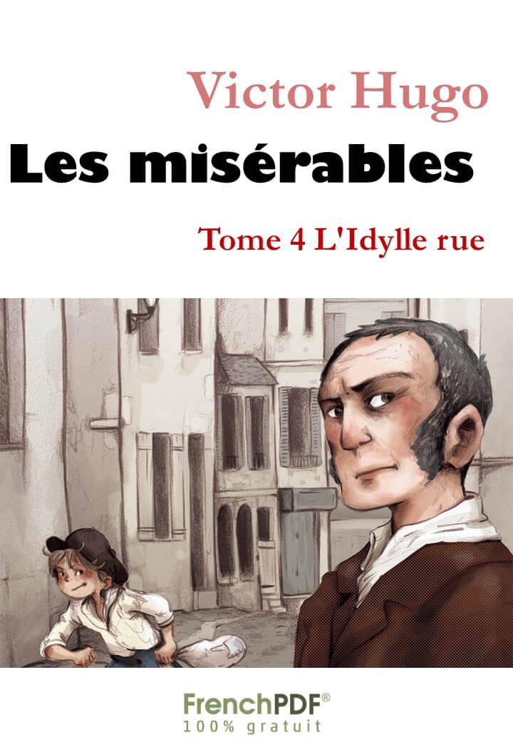 Les Misérables - Tome 4 L'Idylle rue de Victor Hugo