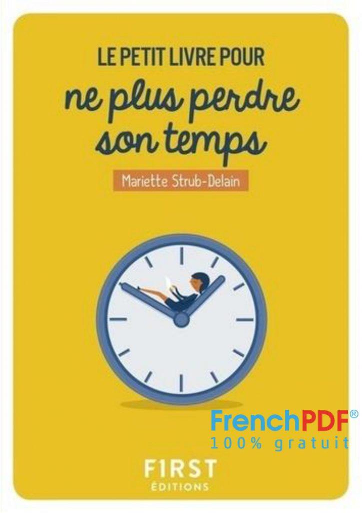 Le Petit Livre Pour Ne Plus Perdre Son Temps Pdf De Mariette